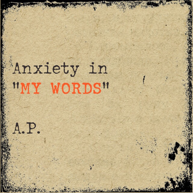 Anxiety in MY WORDS'